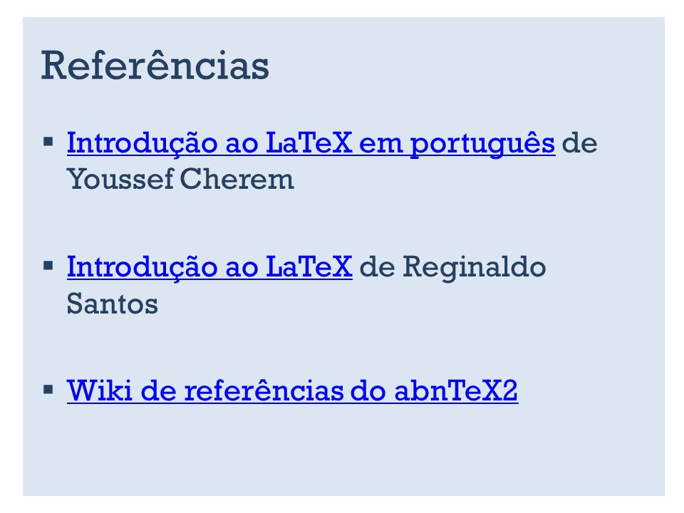 Referências Introdução ao LaTeX em português de Youssef Cherem