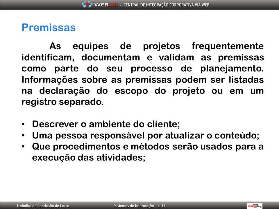 Premissas Descrever o ambiente do cliente;