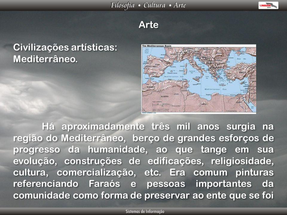 Arte Civilizações artísticas: Mediterrâneo.