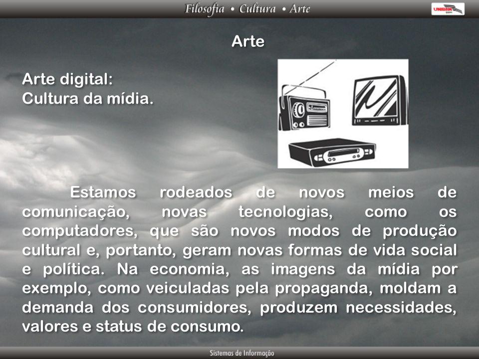 Arte Arte digital: Cultura da mídia.