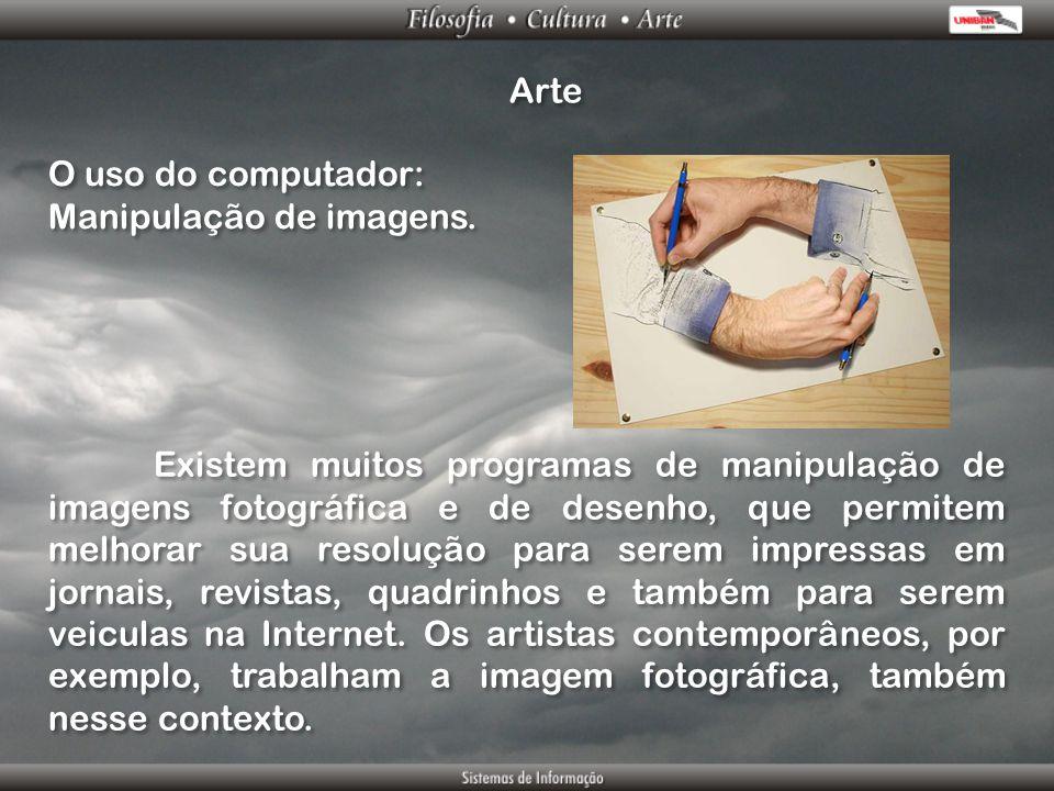Arte O uso do computador: Manipulação de imagens.
