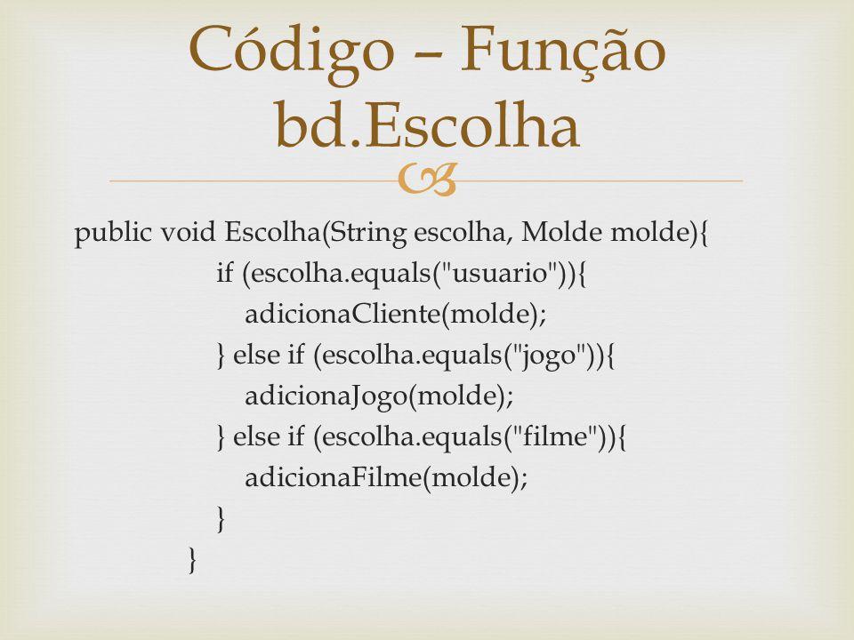 Código – Função bd.Escolha