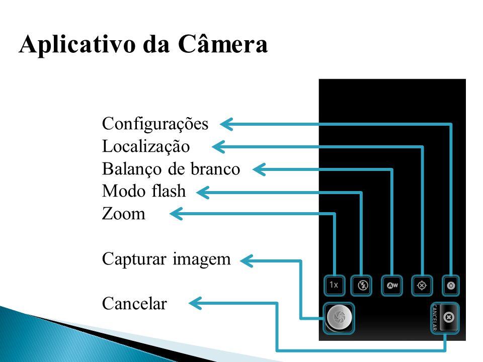 Aplicativo da Câmera Configurações Localização Balanço de branco