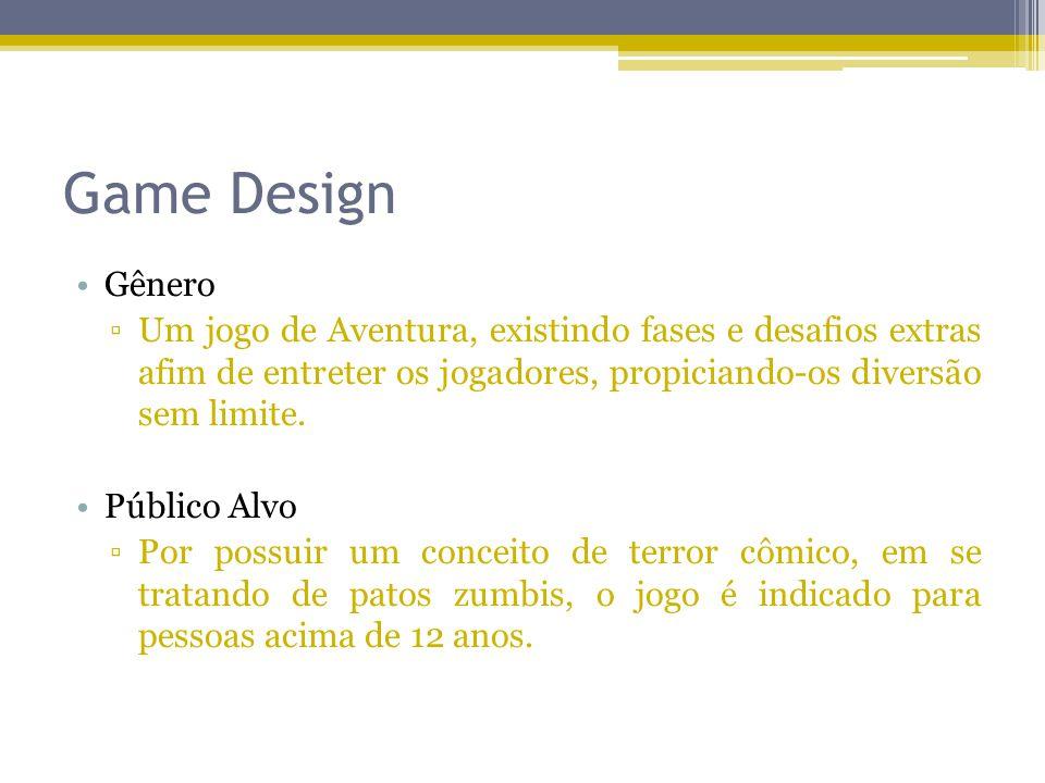 Game Design Gênero. Um jogo de Aventura, existindo fases e desafios extras afim de entreter os jogadores, propiciando-os diversão sem limite.