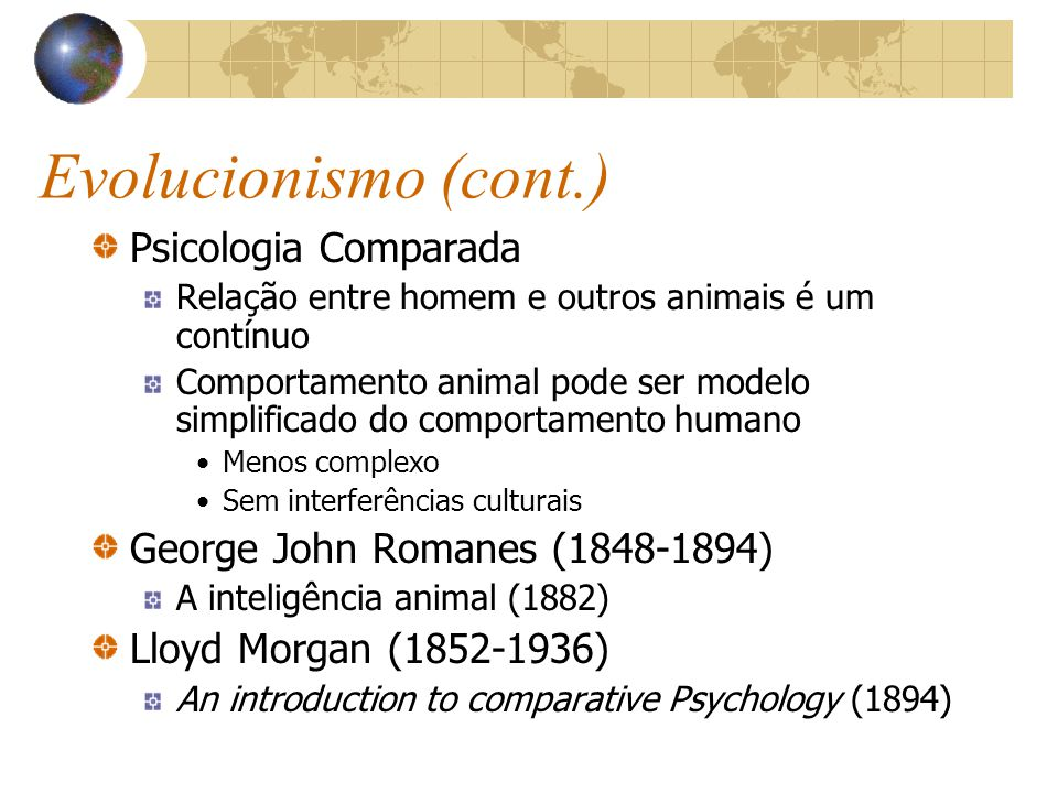 Evolucionismo (cont.) Psicologia Comparada