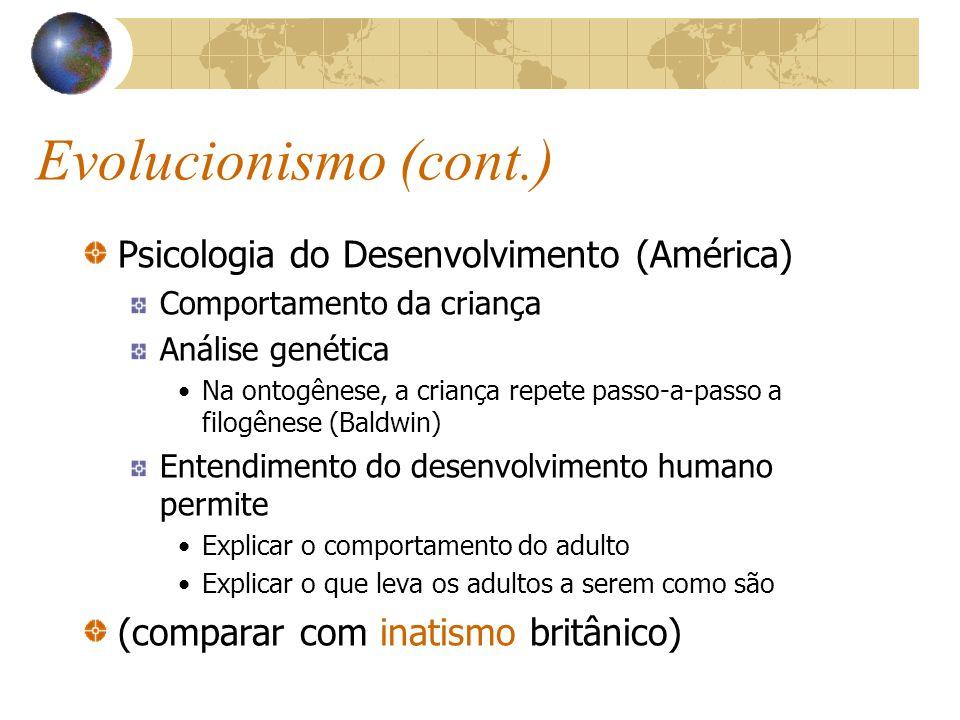 Evolucionismo (cont.) Psicologia do Desenvolvimento (América)