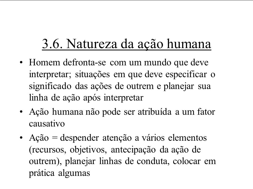 3.6. Natureza da ação humana