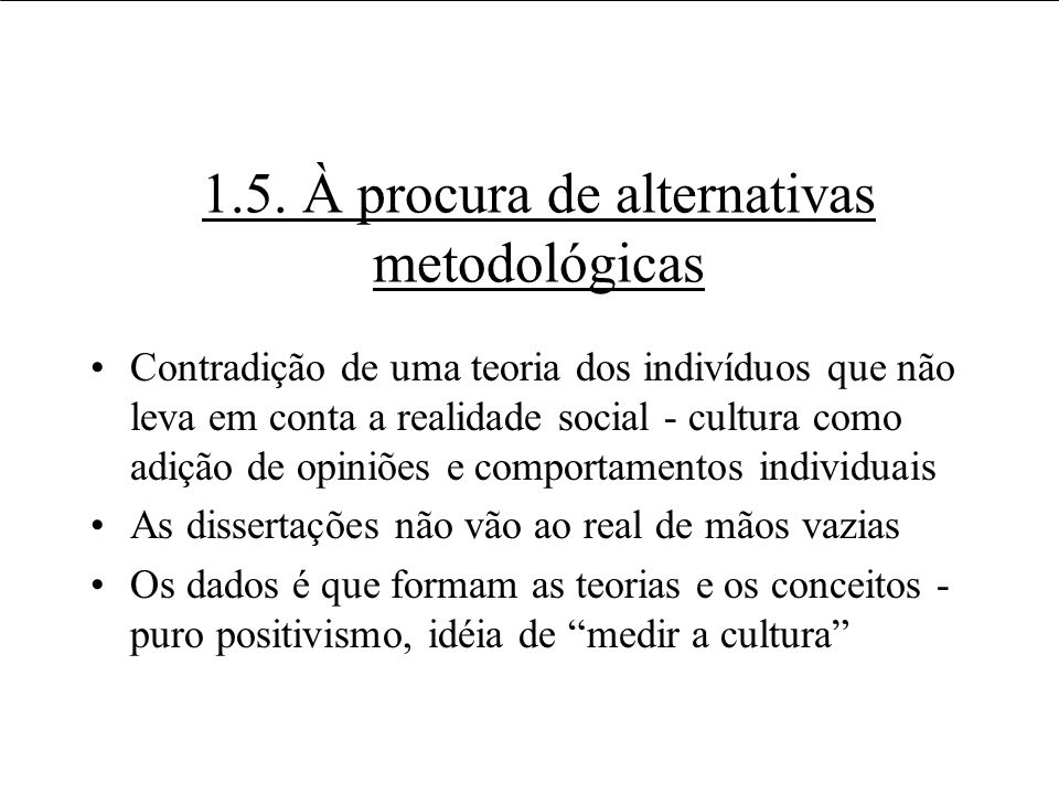 1.5. À procura de alternativas metodológicas