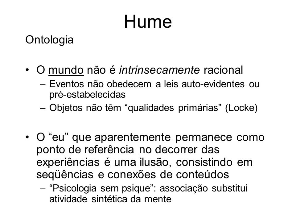 Hume Ontologia O mundo não é intrinsecamente racional