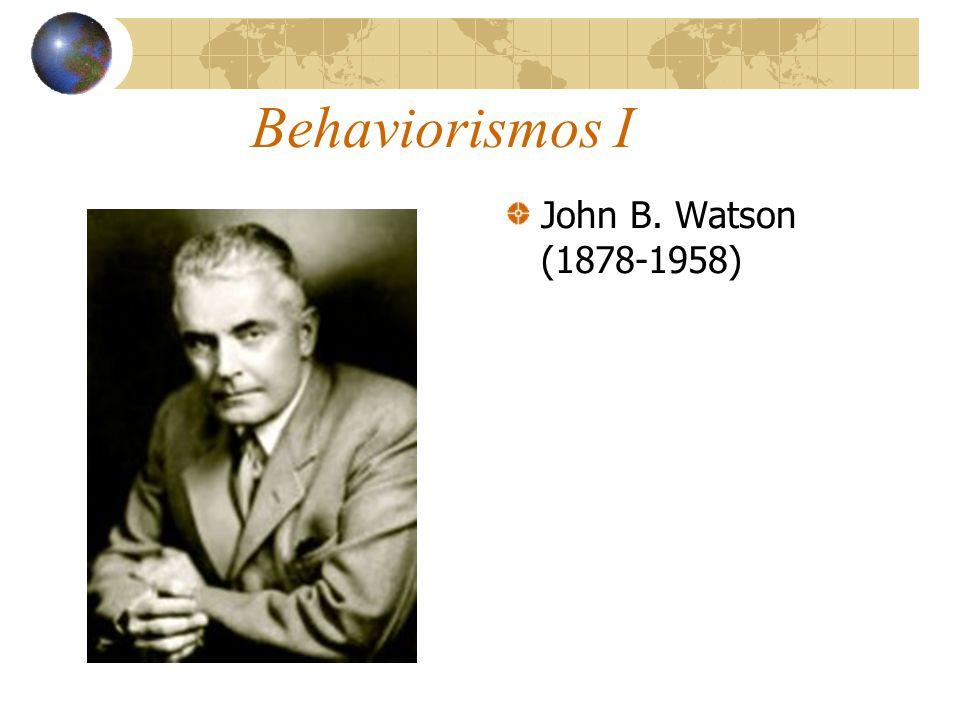 Behaviorismos I John B. Watson (1878-1958)