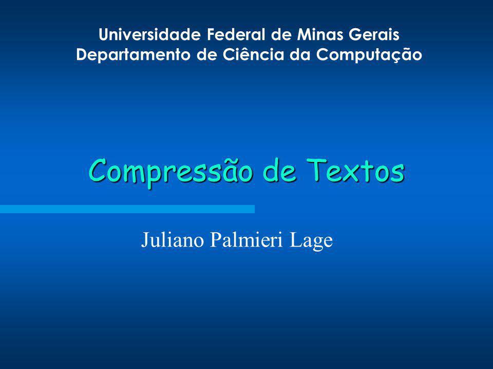 Compressão de Textos Juliano Palmieri Lage