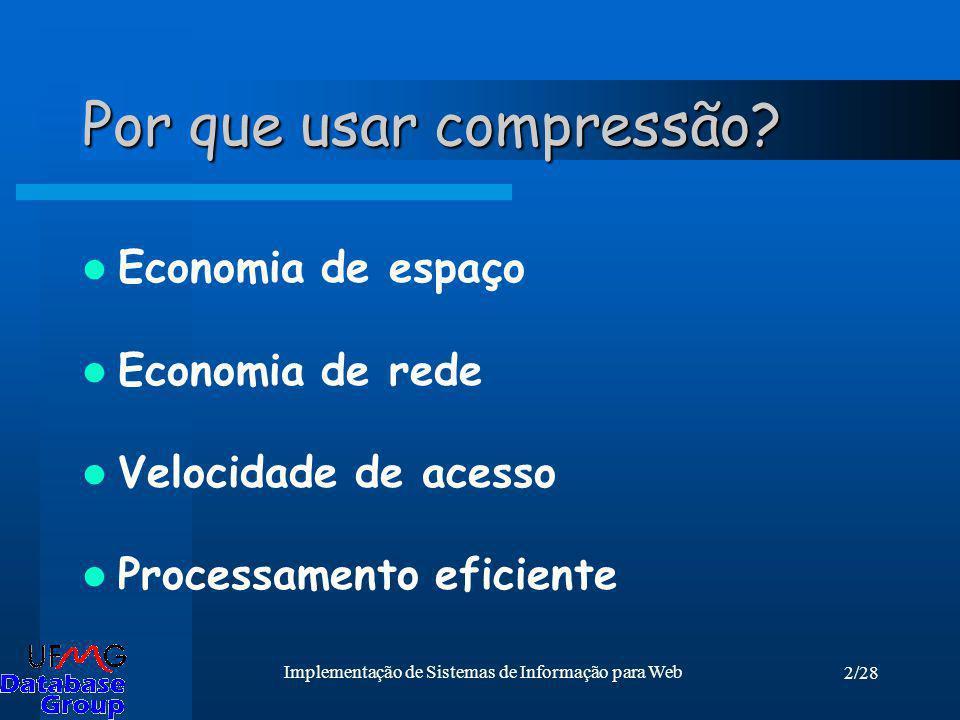 Por que usar compressão