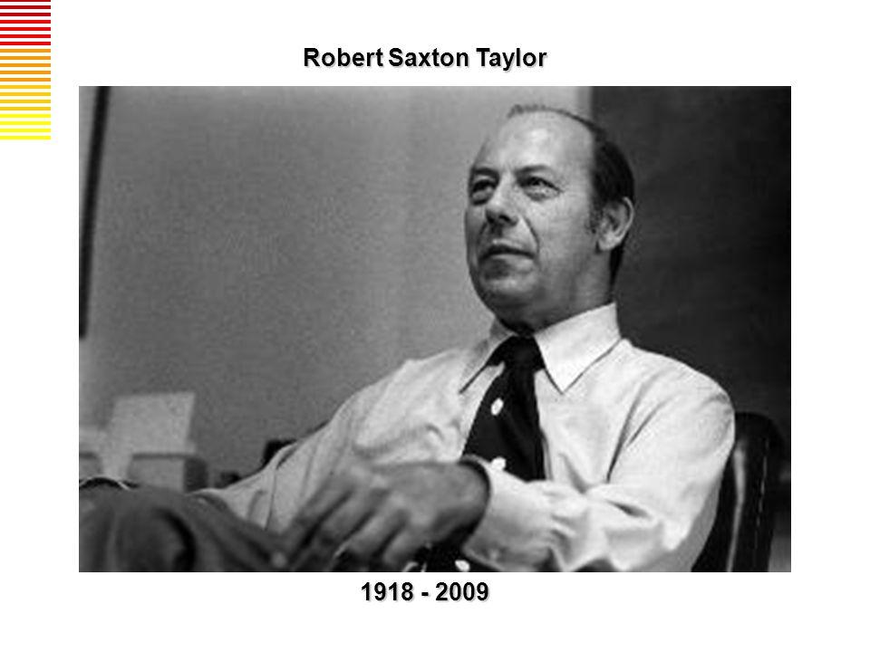 Robert Saxton Taylor 1918 - 2009