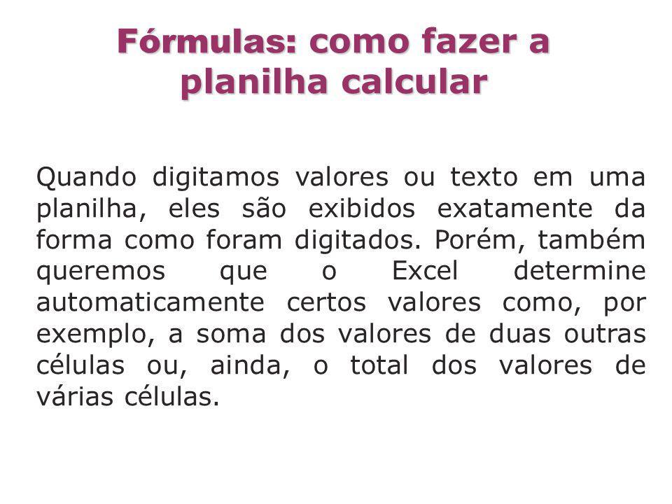 Fórmulas: como fazer a planilha calcular