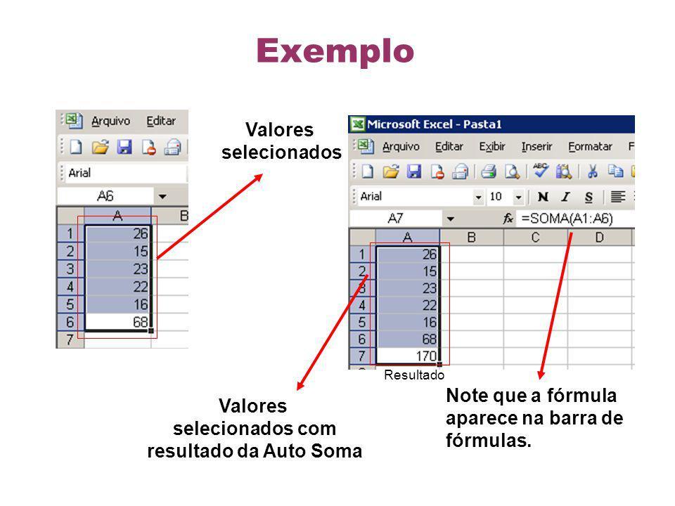 Exemplo Valores selecionados Note que a fórmula Valores