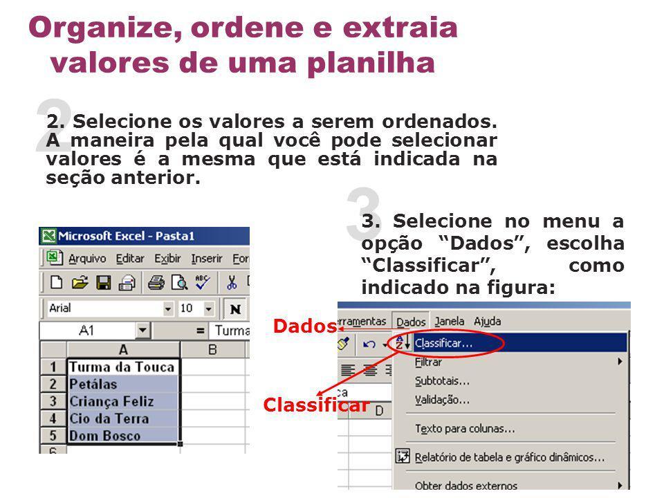 Organize, ordene e extraia valores de uma planilha