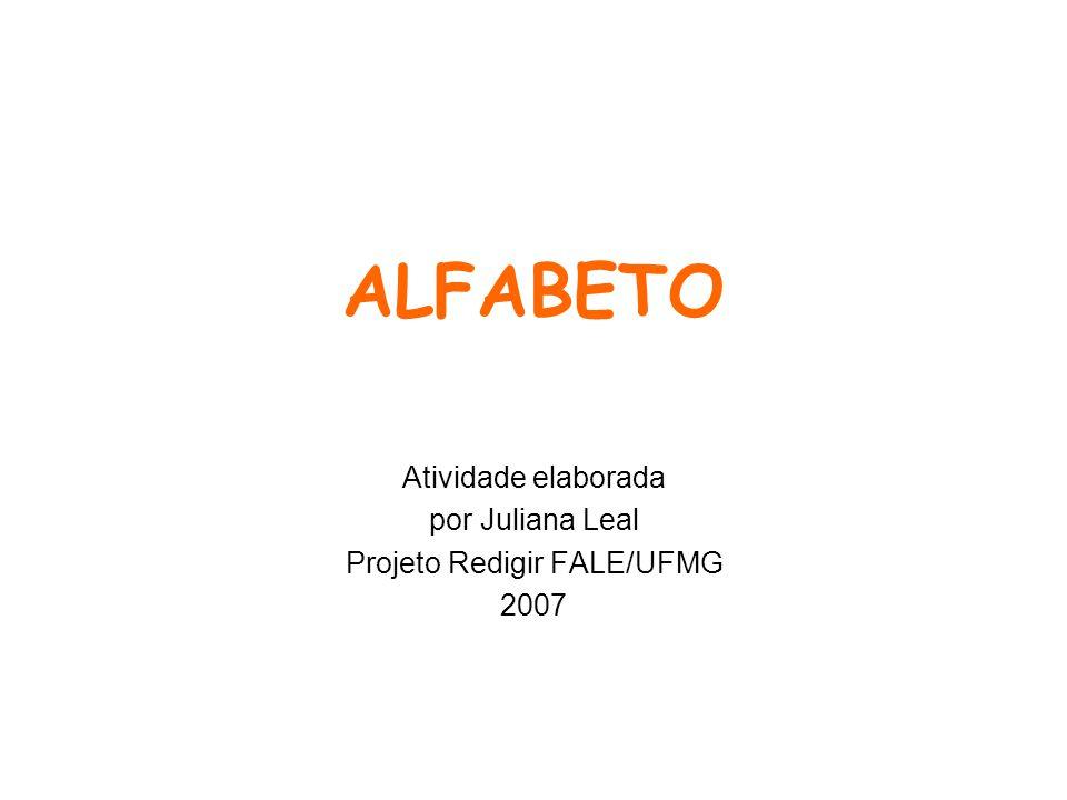 Atividade elaborada por Juliana Leal Projeto Redigir FALE/UFMG 2007