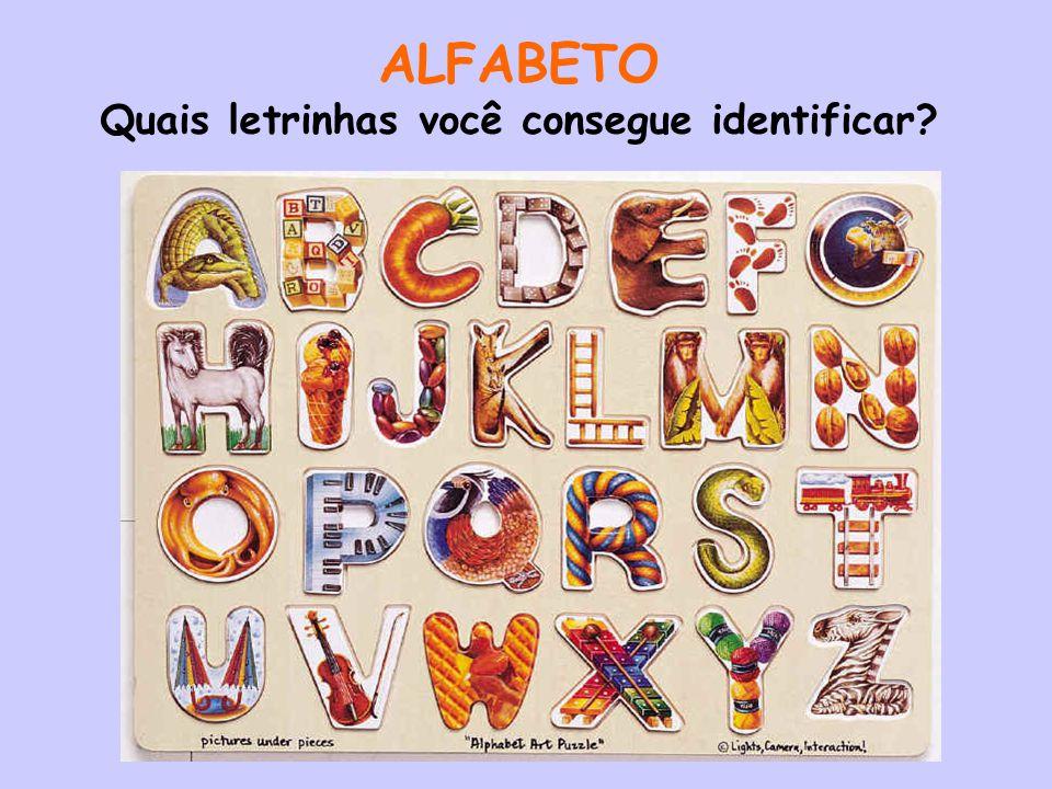 ALFABETO Quais letrinhas você consegue identificar