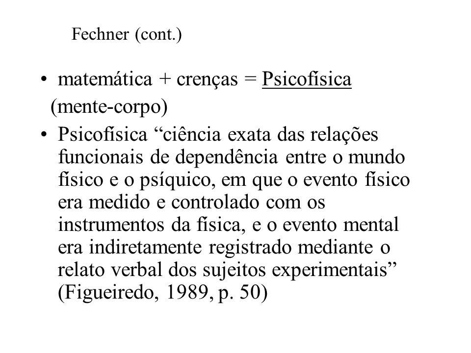 matemática + crenças = Psicofísica (mente-corpo)