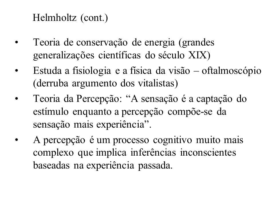 Helmholtz (cont.) Teoria de conservação de energia (grandes generalizações científicas do século XIX)