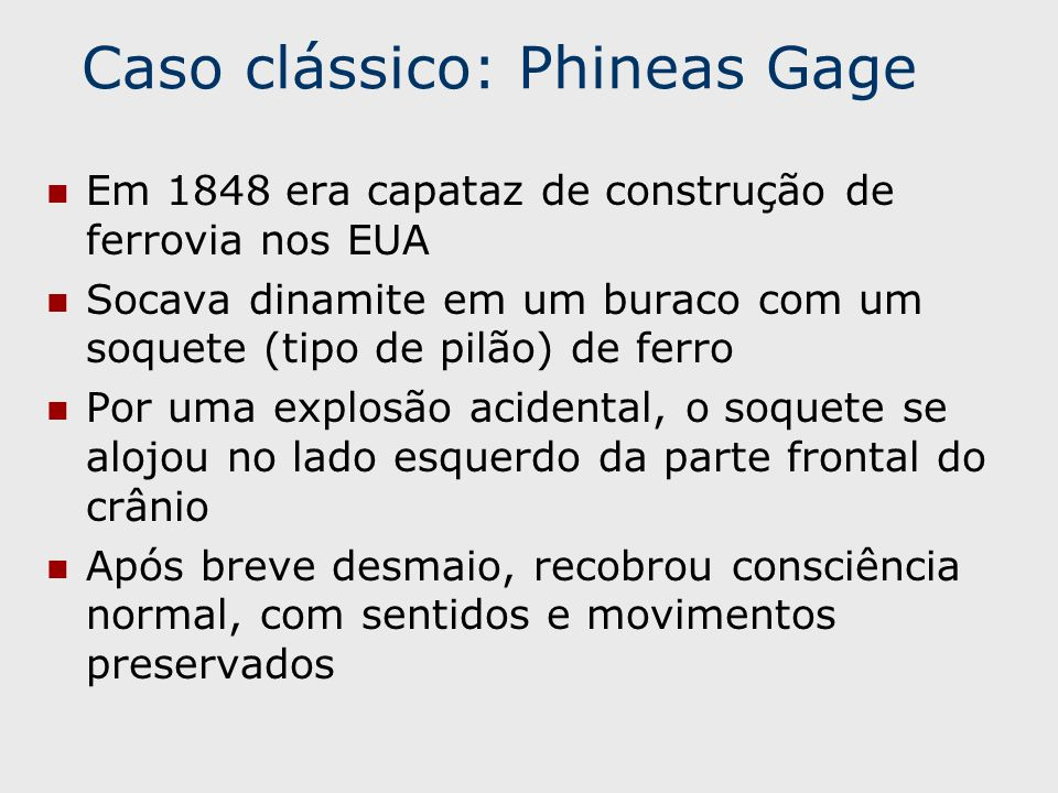 Caso clássico: Phineas Gage
