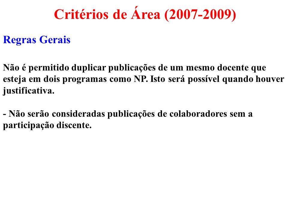 Critérios de Área (2007-2009) Regras Gerais