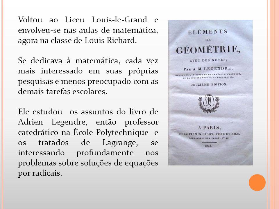 Voltou ao Liceu Louis-le-Grand e envolveu-se nas aulas de matemática, agora na classe de Louis Richard.