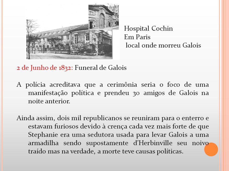 Hospital Cochin Em Paris. local onde morreu Galois. 2 de Junho de 1832: Funeral de Galois.
