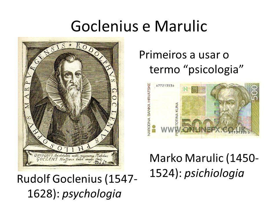 Goclenius e Marulic Primeiros a usar o termo psicologia