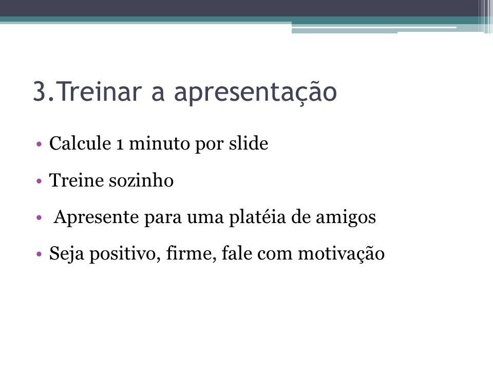 3.Treinar a apresentação