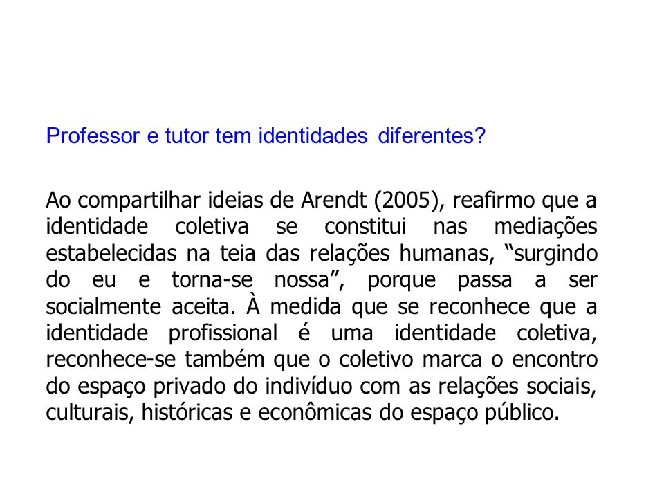 Professor e tutor tem identidades diferentes