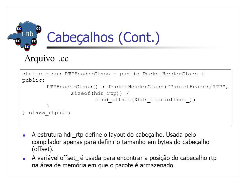 Cabeçalhos (Cont.) Arquivo .cc