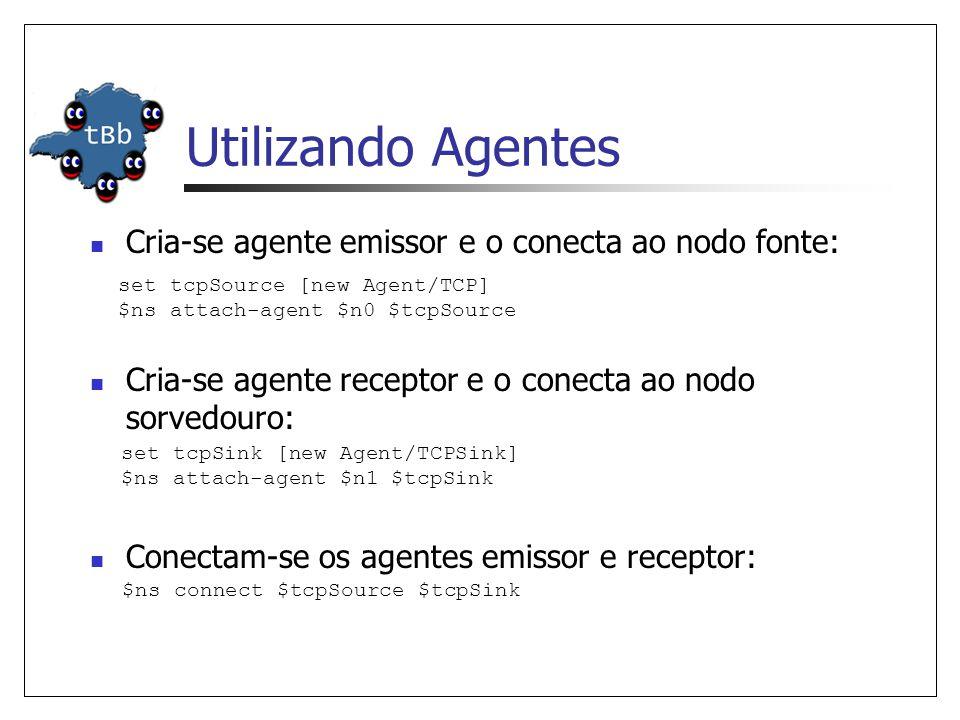 Utilizando Agentes Cria-se agente emissor e o conecta ao nodo fonte: