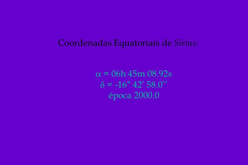 Coordenadas Equatoriais de Sirius: