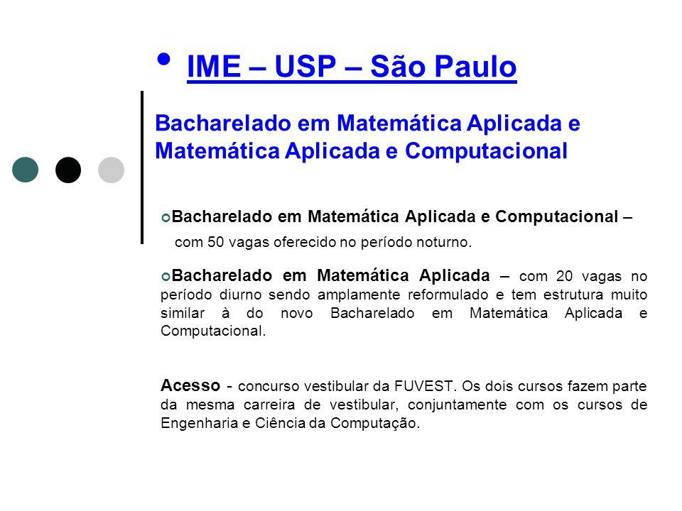 IME – USP – São Paulo Bacharelado em Matemática Aplicada e Matemática Aplicada e Computacional