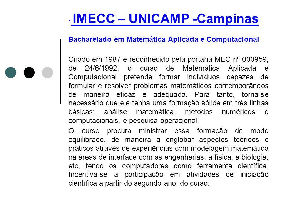 IMECC – UNICAMP -Campinas Bacharelado em Matemática Aplicada e Computacional