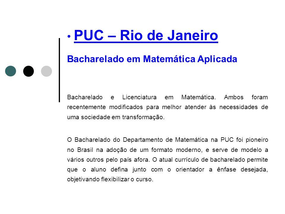 PUC – Rio de Janeiro Bacharelado em Matemática Aplicada