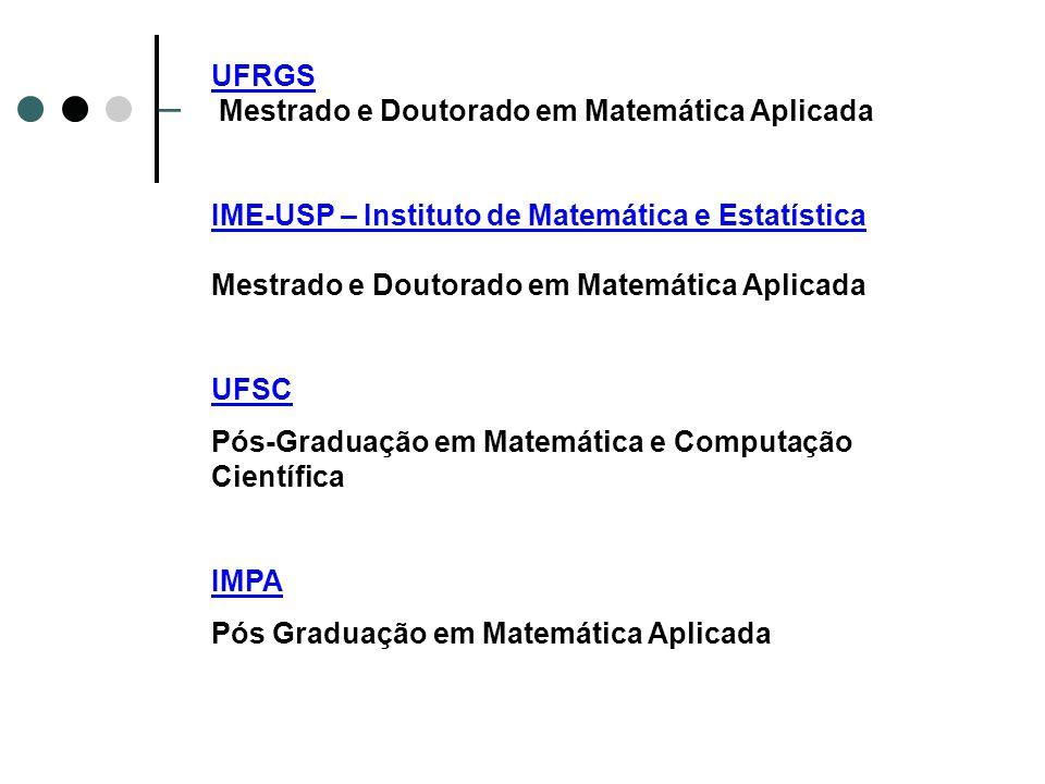 UFRGS Mestrado e Doutorado em Matemática Aplicada. IME-USP – Instituto de Matemática e Estatística.