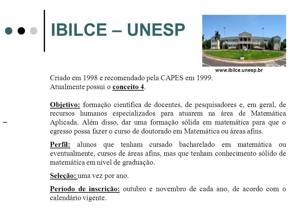IBILCE – UNESP Criado em 1998 e recomendado pela CAPES em 1999.