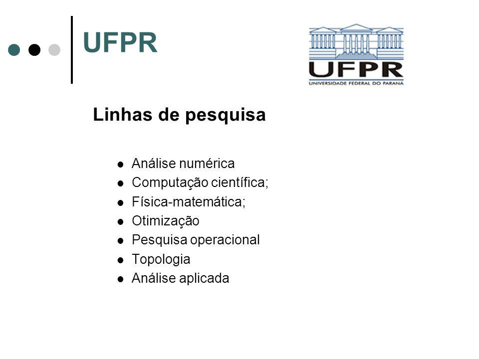 UFPR Linhas de pesquisa Análise numérica Computação científica;