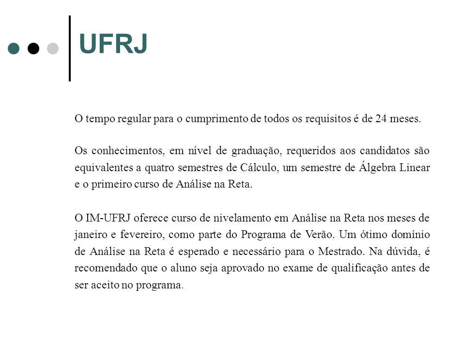UFRJ O tempo regular para o cumprimento de todos os requisitos é de 24 meses.
