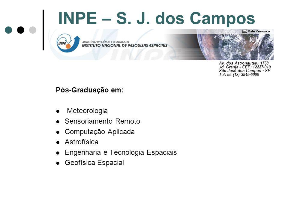 INPE – S. J. dos Campos Pós-Graduação em: Meteorologia