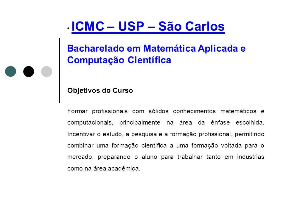 ICMC – USP – São Carlos Bacharelado em Matemática Aplicada e Computação Científica
