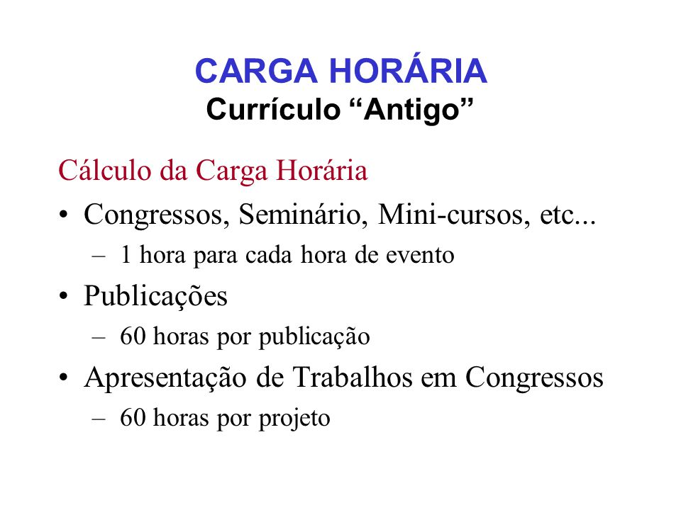 CARGA HORÁRIA Currículo Antigo