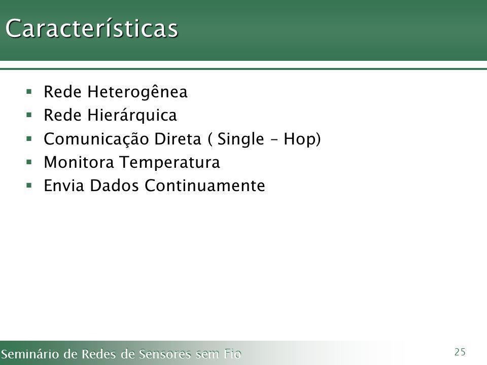 Características Rede Heterogênea Rede Hierárquica