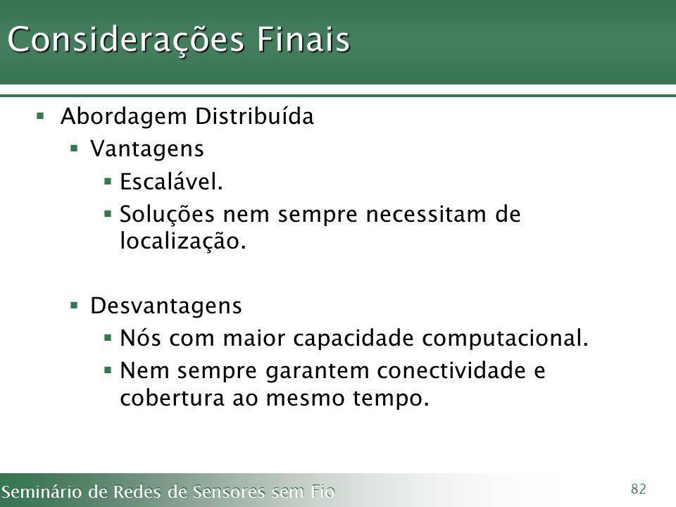 Considerações Finais Abordagem Distribuída Vantagens Escalável.