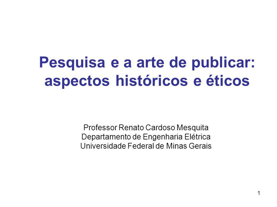 Pesquisa e a arte de publicar: aspectos históricos e éticos