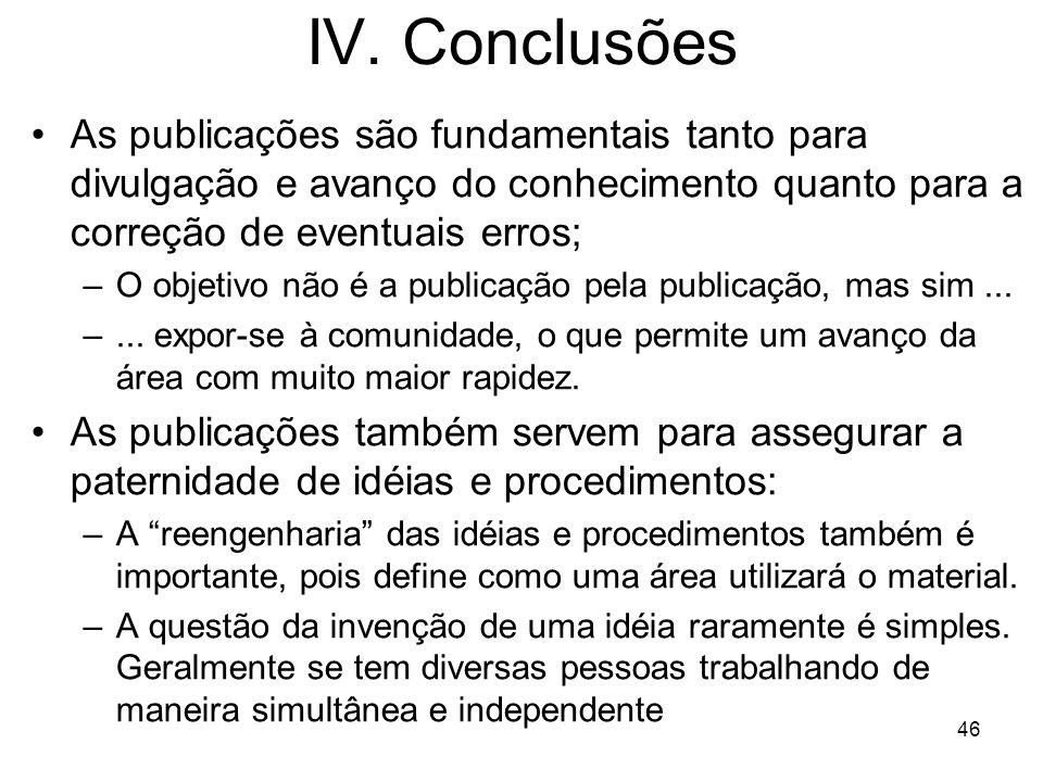 IV. Conclusões As publicações são fundamentais tanto para divulgação e avanço do conhecimento quanto para a correção de eventuais erros;