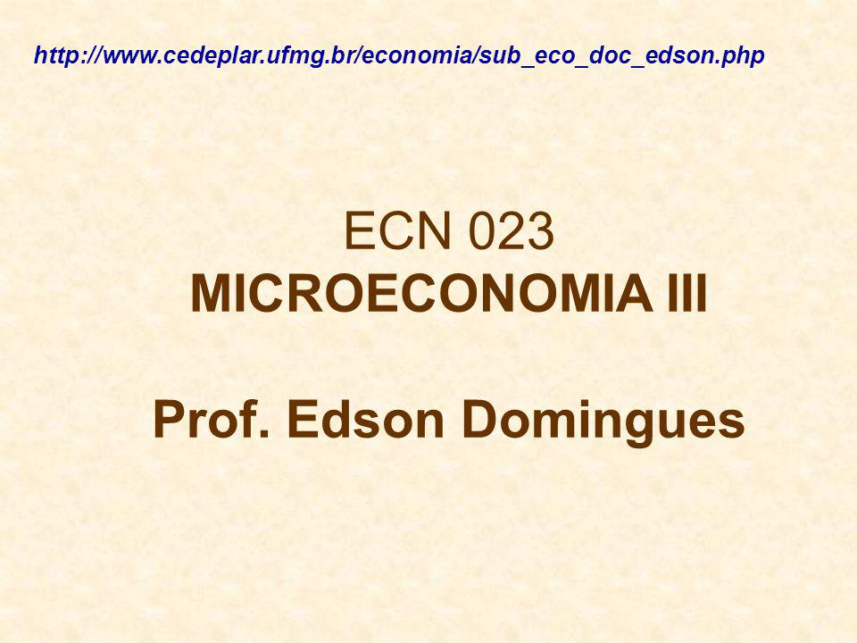 ECN 023 MICROECONOMIA III Prof. Edson Domingues