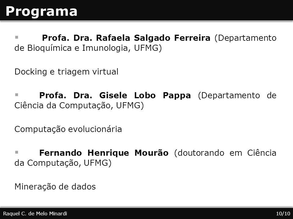 Programa Profa. Dra. Rafaela Salgado Ferreira (Departamento de Bioquímica e Imunologia, UFMG) Docking e triagem virtual.